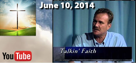 Mitch Zajac - Appearance on Talkin' Faith - June 10, 2014